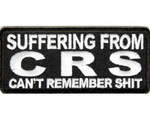Suffering-From-CRS-Can't-Remember-Shit-Patch-300x240