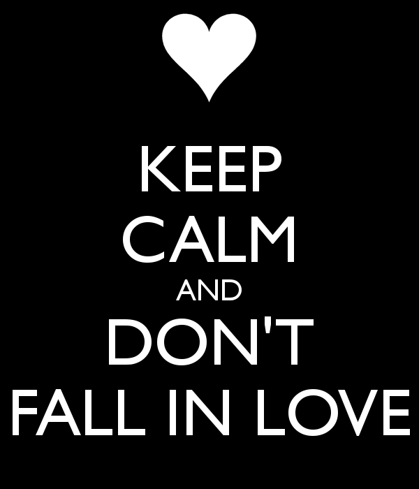 keep-calm-and-don-t-fall-in-love-28