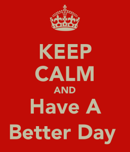 keep-calm-and-have-a-better-day-1